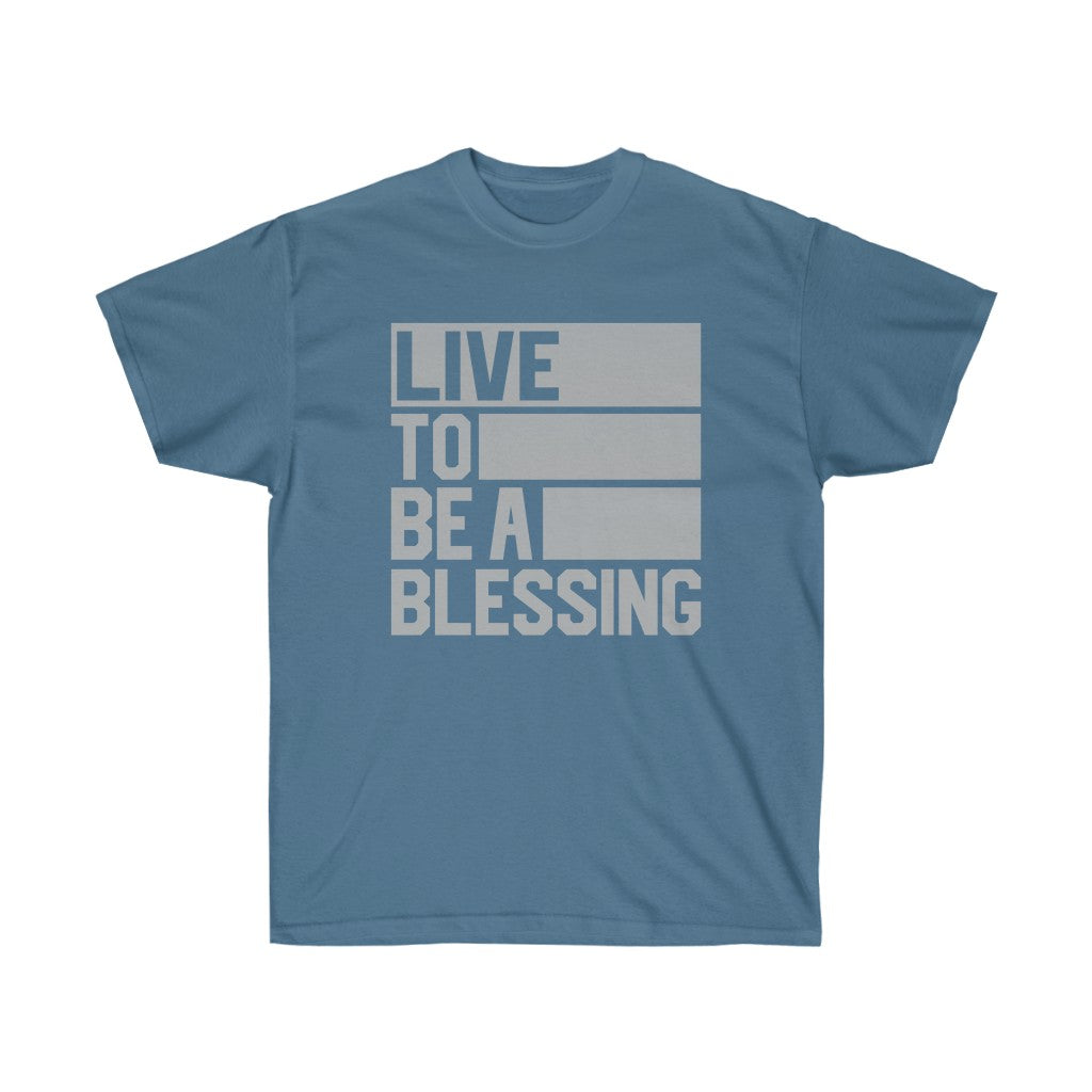 Live To Be A Blessing - Unisex Ultra Cotton Tee