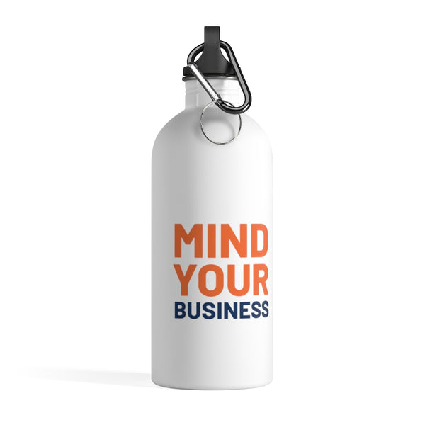 "Stainless Steel Water Bottle - ""Mind Your Business"""