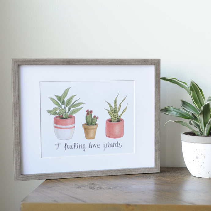 I Fucking Love Plants Wall Art in frame