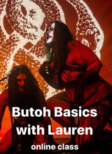 Load image into Gallery viewer, Butoh Basics Workshop (online)