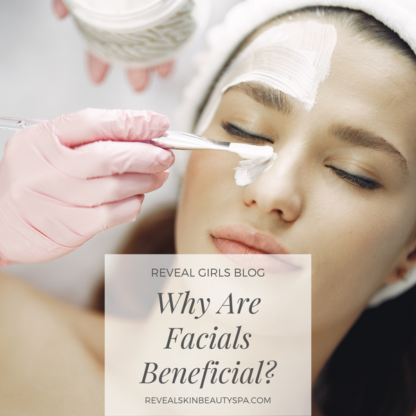 Why Are Facials Beneficial?