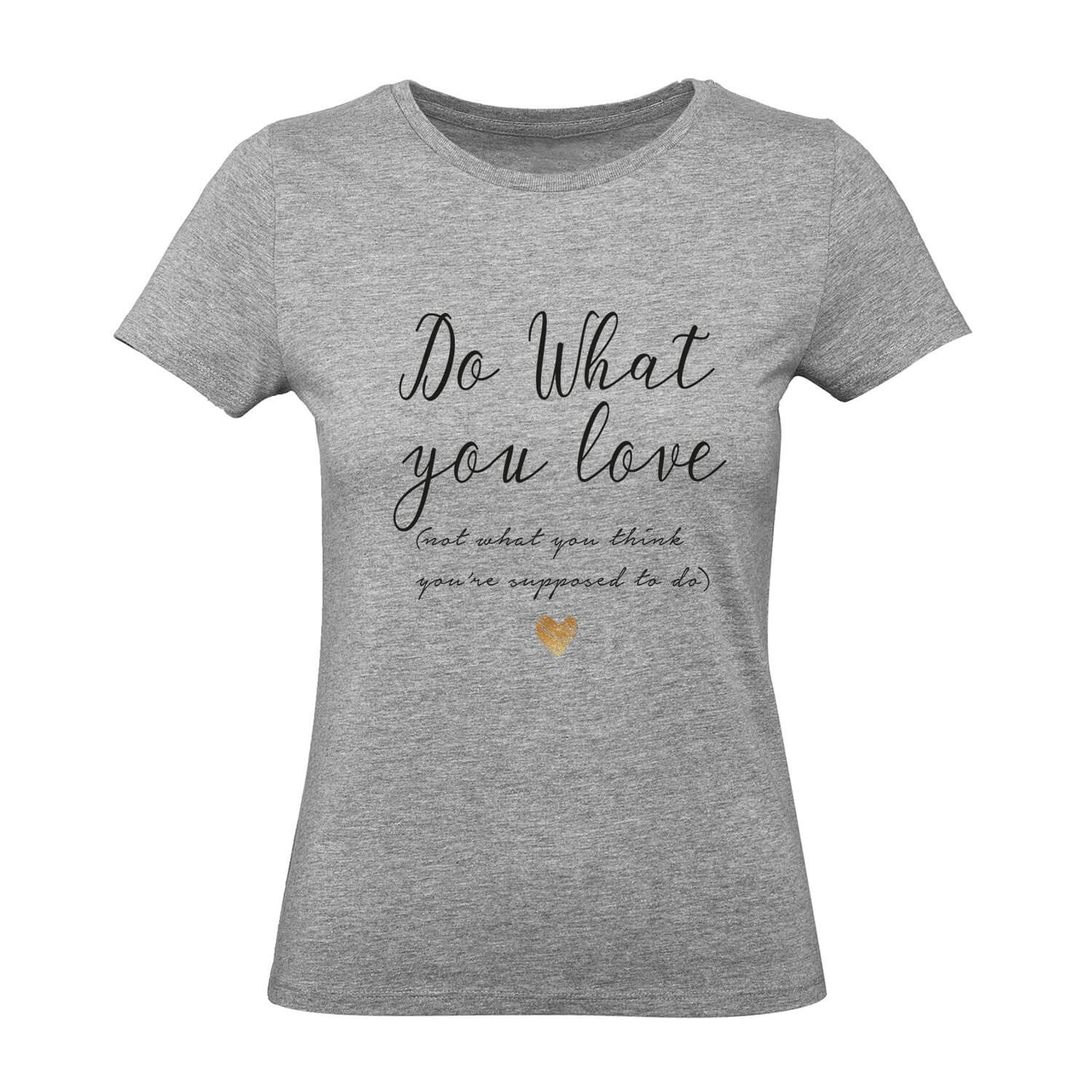 Do What You Love Womens Tee