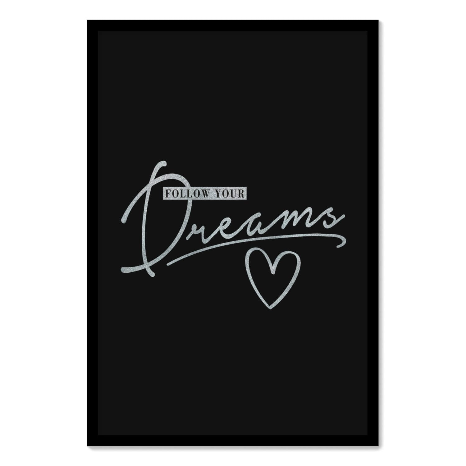 Follow Your Dreams Framed Poster