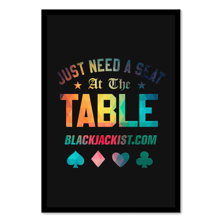 Just Need A Seat At The Table Framed Poster