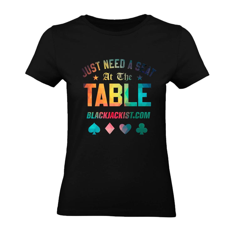 Just Need A Seat At The Table Womens Tee