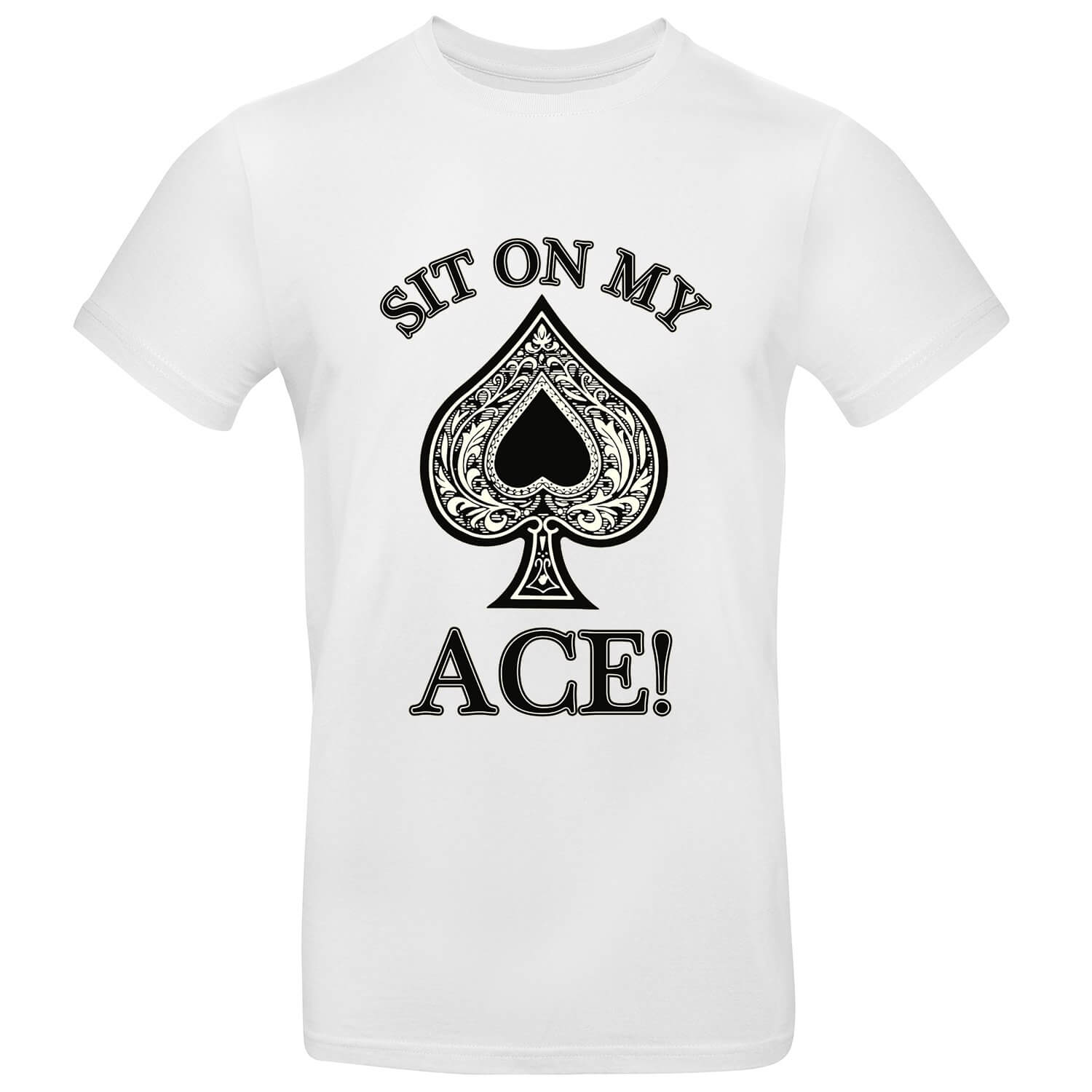 Sit On My Ace Mens Tee