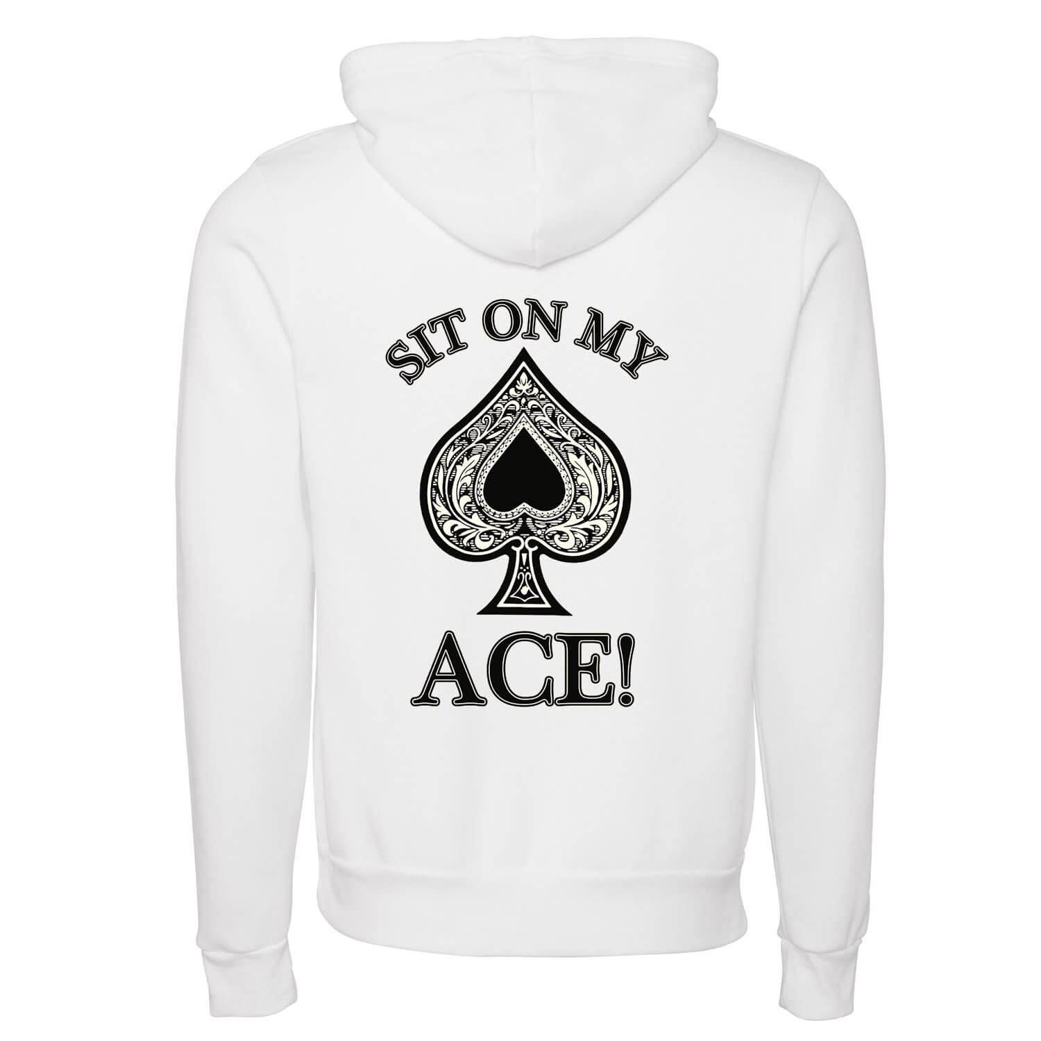 Sit On My Ace Unisex Hoodie