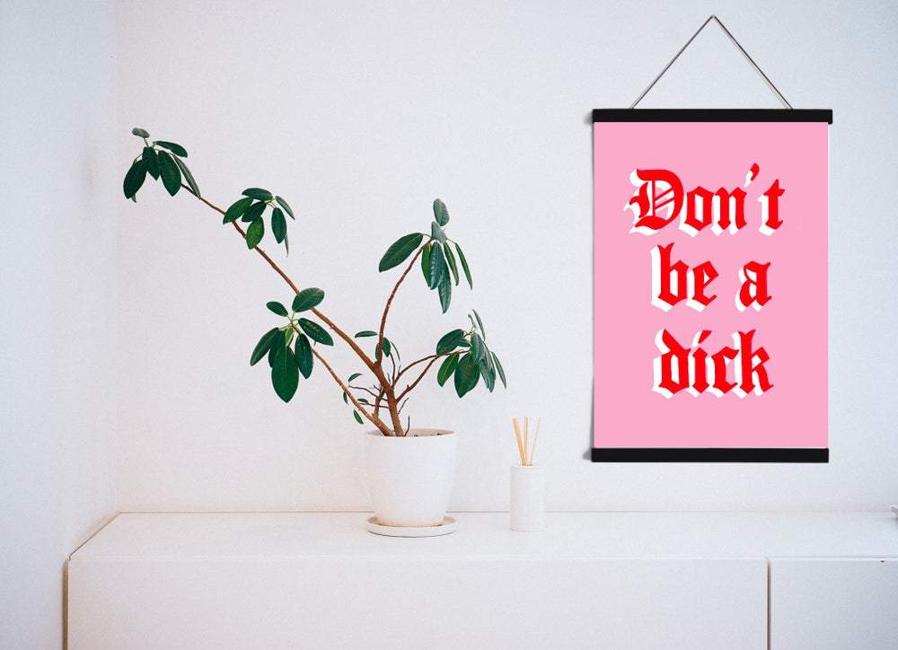 Don't Be A Dick - laurieleestudio