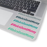 Load image into Gallery viewer, #WeAreDumbMoney