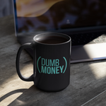 Load image into Gallery viewer, Dumb Money Live 15oz Mug