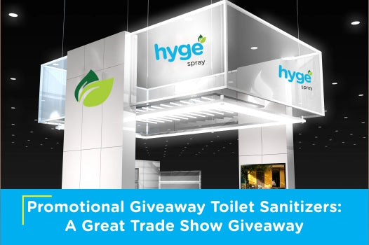 Promotional Giveaway Toilet Sanitizers: A Great Trade Show Giveaway