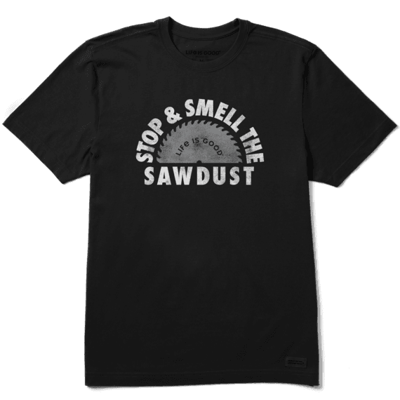 Men's Crusher Tee Stop and Smell the Sawdust
