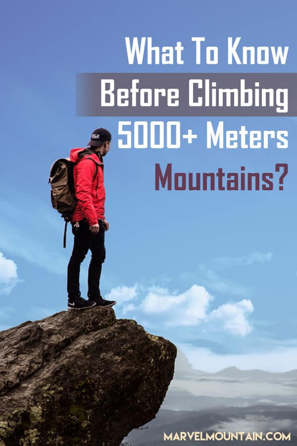 What To Know Before Climbing 5000+ Meters Mountains?