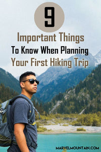 9 Important Things To Know When Planning Your First Hiking Trip