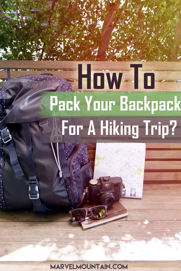 How To Pack Your Backpack For a Hiking trip?