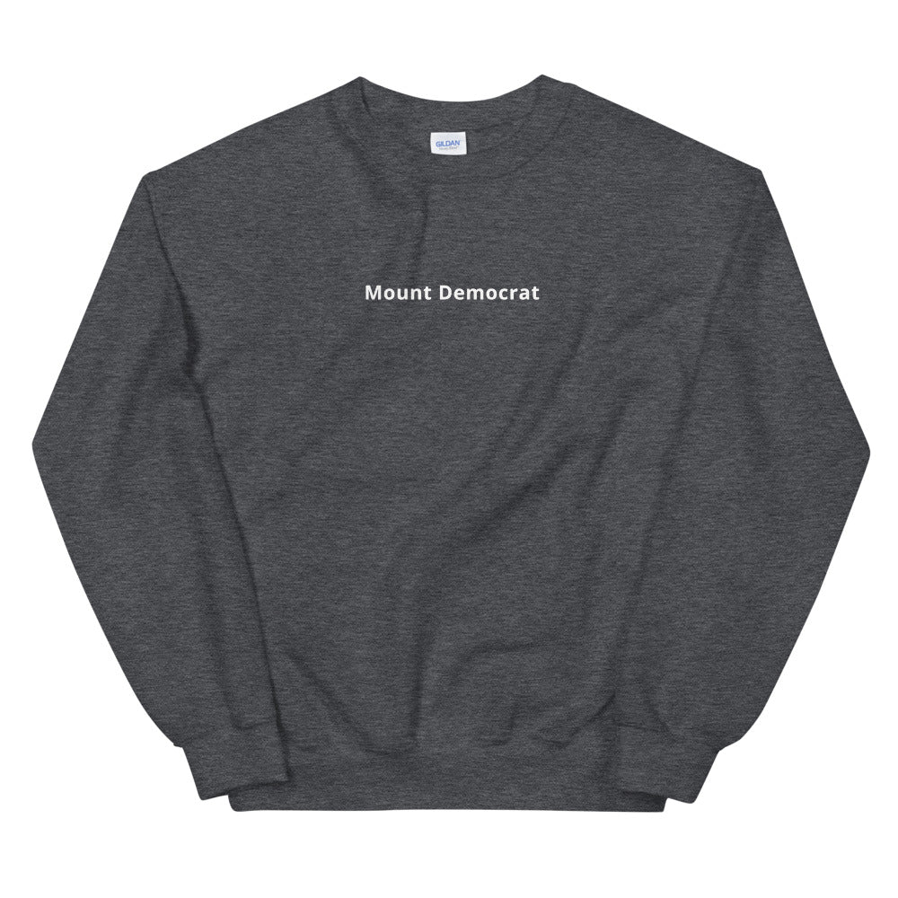 Mount Democrat Sweatshirt