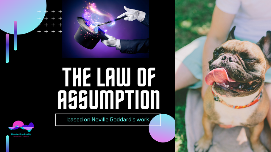 The Law of Assumption by Neville Goddard