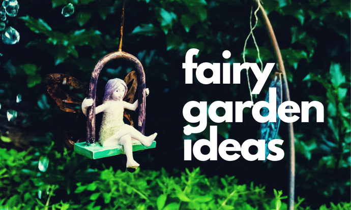 36 BEST Fairy Garden Ideas & Supplies 2021