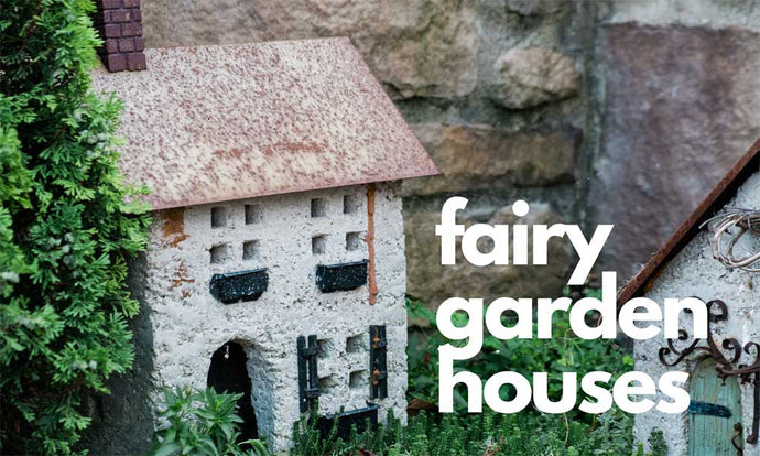 35 Best Fairy Garden Houses [2021]