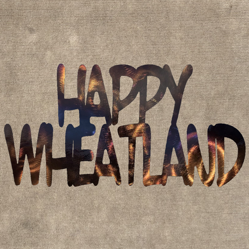 Happy Wheatland Metal Art