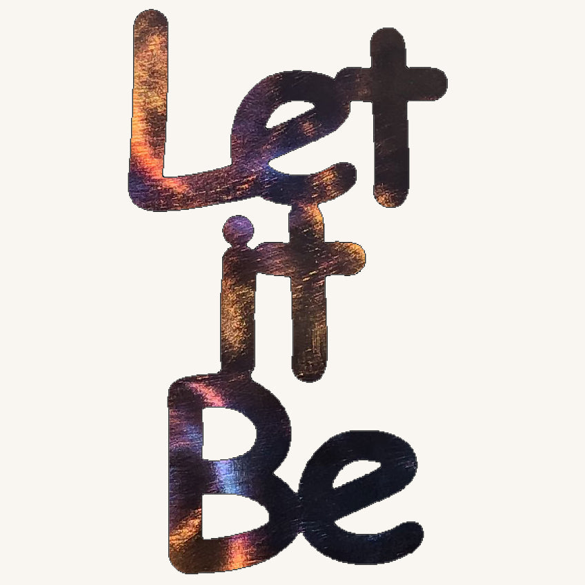 Let it Be Metal Art