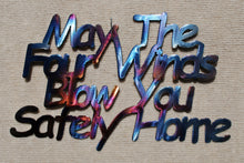 Load image into Gallery viewer, May the Four Winds Blow You Safely Home Metal Art