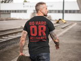 CTG T-Shirt | GO HARD OR GET FUCKED | rough