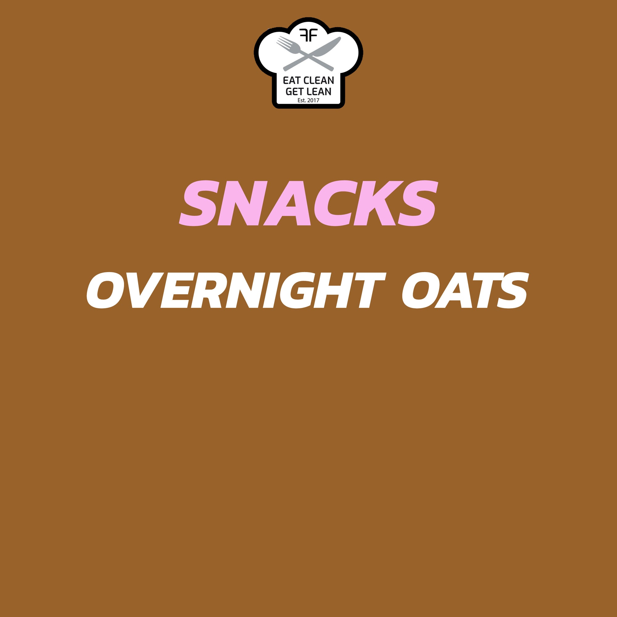 Snacks - Overnight Oats