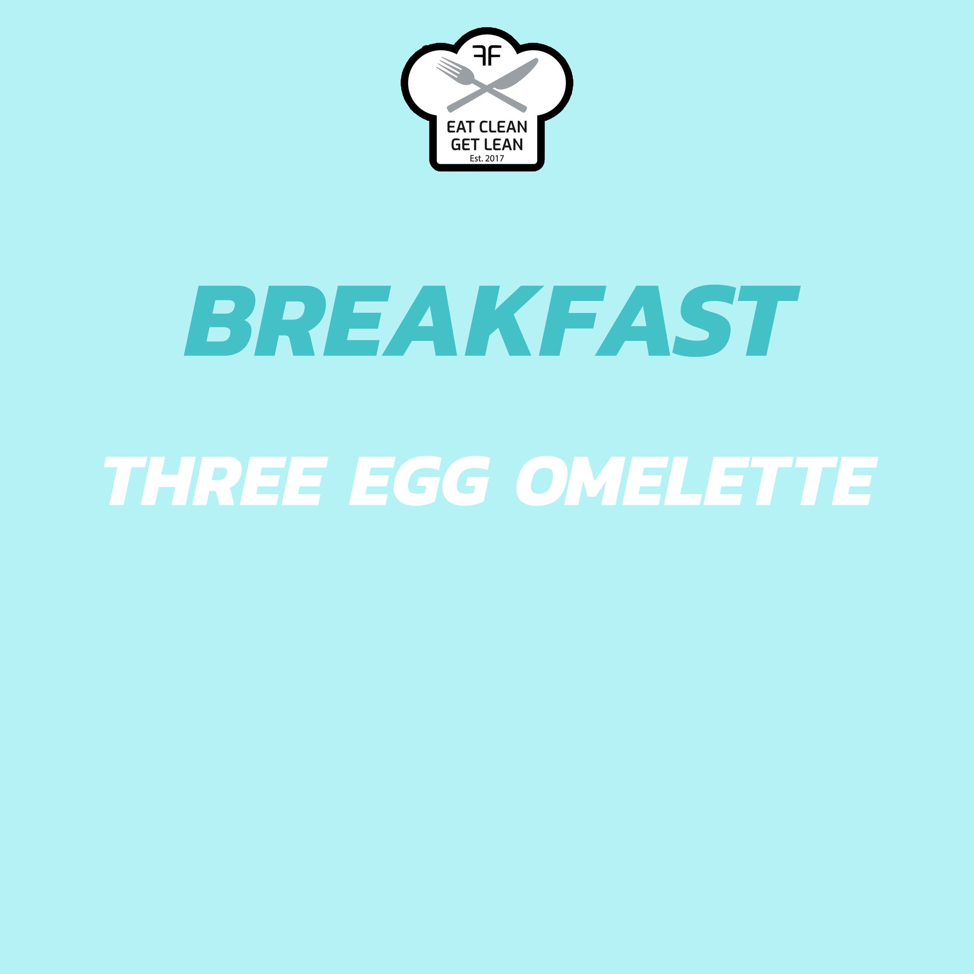 Breakfast - Three egg omelette