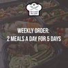 WEEKLY ORDER: 2 Meals a Day for 5 Days