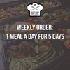 WEEKLY ORDER: 1 Meal a Day for 5 Days