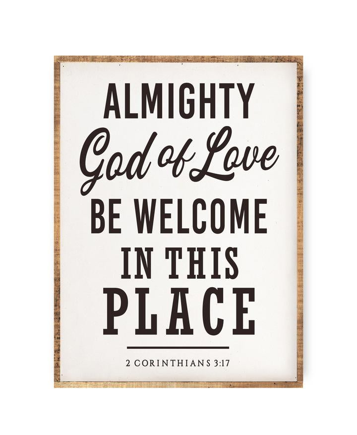 Almighty God of Love Be Welcome in this Place