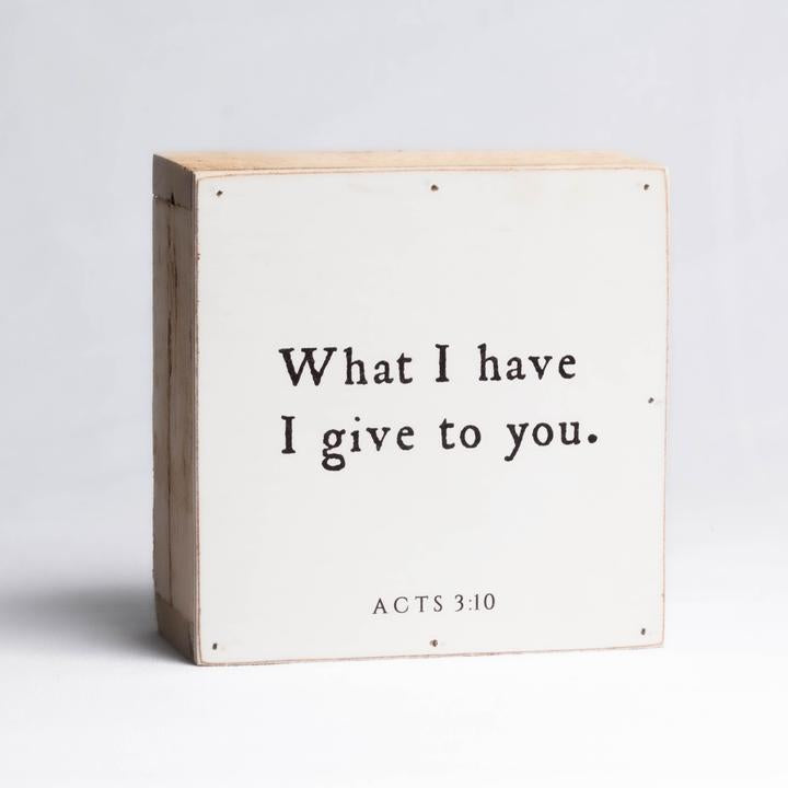 What I Have I Give to You