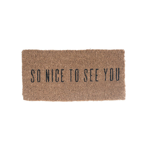 "Natural Coir Doormat ""So Nice to See You"""