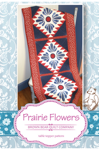 Prairie Flowers Quilt Pattern - includes table runner and additional sizes
