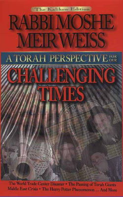 Torah Perspective for Our Challenging Times