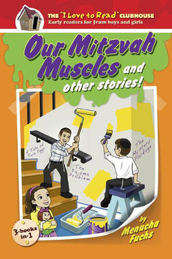 Our Mitzvah Muscles and other stories