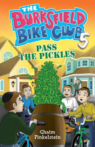 The Burksfield Bike Club: Book 5 - Pass the Pickles