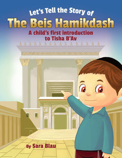 Let's Tell the Story of the Beis Hamikdash