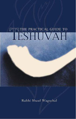 The Practical Guide to Teshuvah