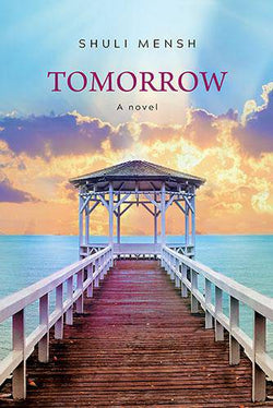 Tomorrow - a novel