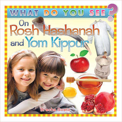 What Do You See on Rosh Hashanah and Yom Kippur?
