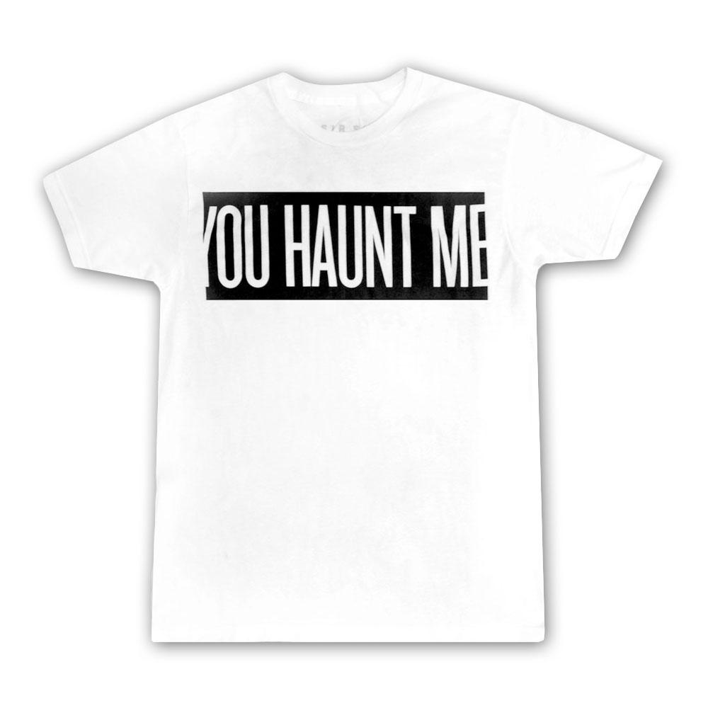 You Haunt Me T-Shirt
