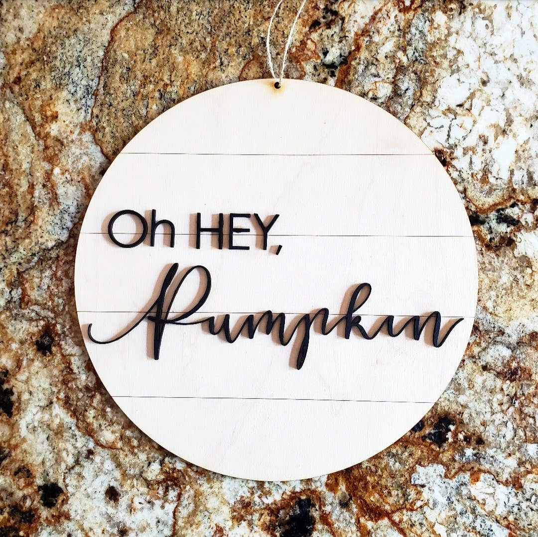 Shiplap Sign  - Oh Hey Pumpkin