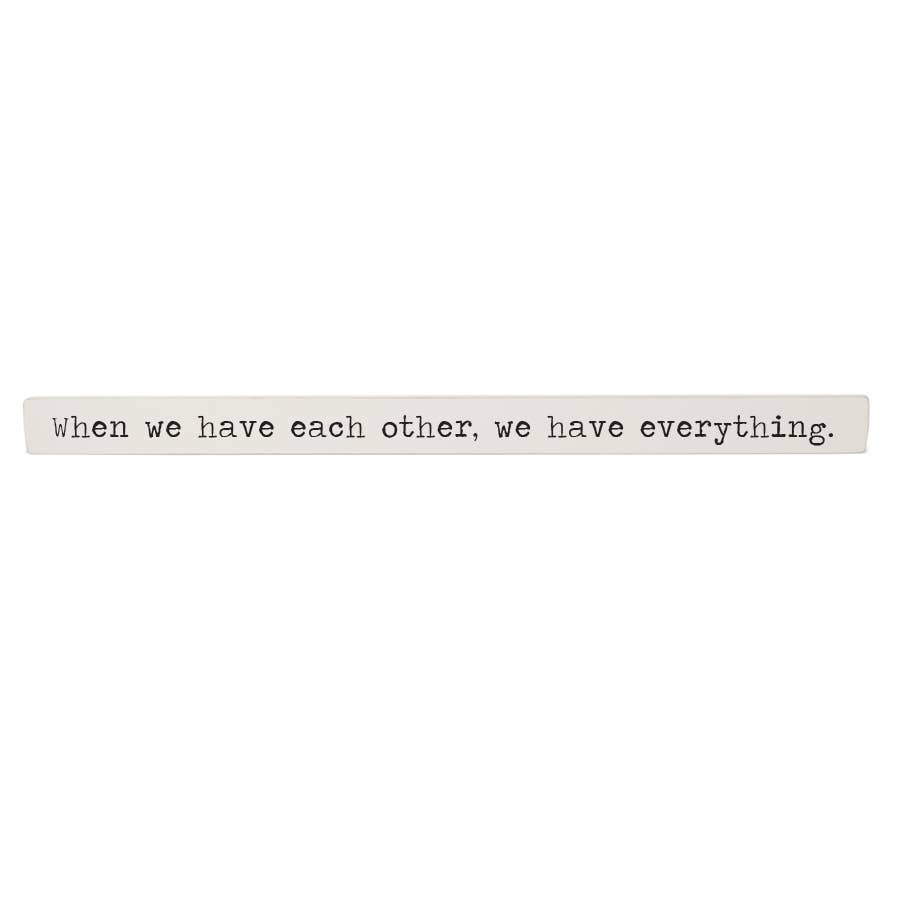 When We Have Each Other - Inspiration Stick