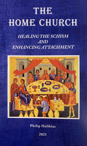 The Home Church Healing The Schism And Enhancing Attachment