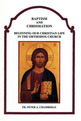 Baptism and Chrismation: Beginning Our Christian Life in the Orthodox Church