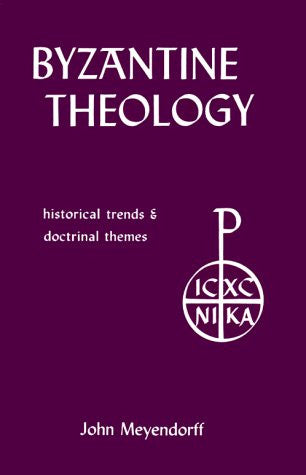 Byzantine Theology: Historical Trends and Doctrinal Themes