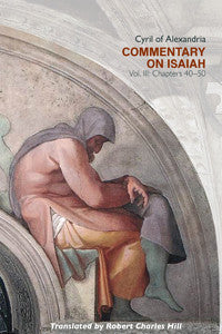 Commentary on Isaiah, Vol. III (Chapters 40-50)