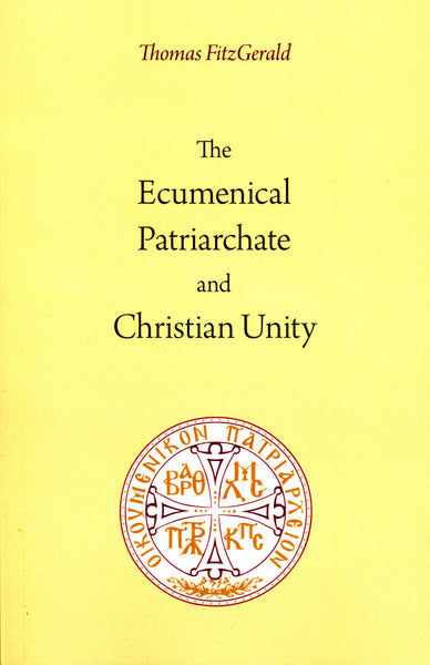 The Ecumenical Patriarchate and Christian Unity